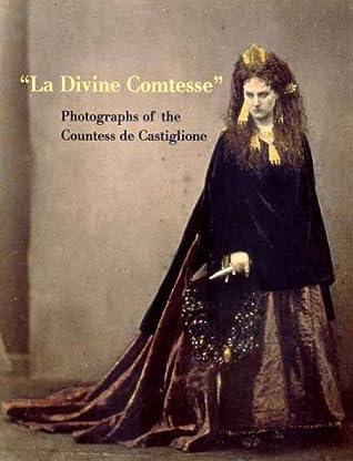 La Divine Comtesse: Photographs of the Countess de Castiglione