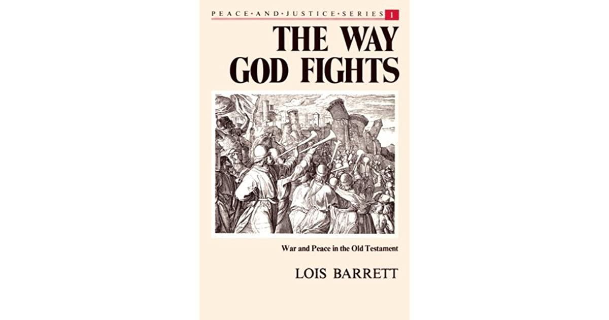 The Way God Fights: War and Peace in the Old Testament (Peace and Justice)