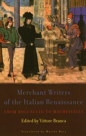 Merchant Writers of the Italian Renaissance by Vittore Branca