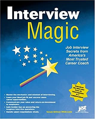 Interview Magic: Job Interview Secrets From America's Career And Life Coach (Magic (Jist Works))