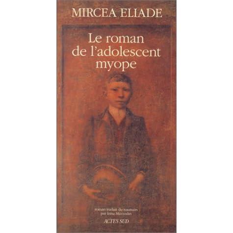 Le Roman De L Adolescent Myope By Mircea Eliade