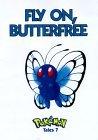 Pokemon Tales:  Fly On Butterfree (Pokemon Tales)