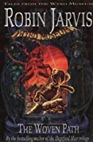 The Woven Path (Tales from the Wyrd Museum, #1)