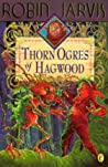Thorn Ogres Of Hagwood (The Hagwood Trilogy, #1)