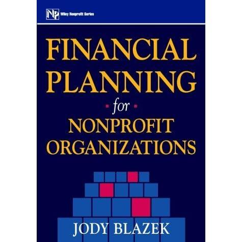 Financial Planning For Nonprofit Organizations by Jody Blazek ...