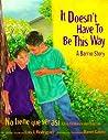It Doesn't Have to Be This Way/No tiene que ser así: A Barrio Story/Una historia del barrio