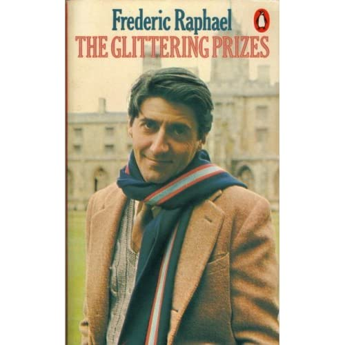 The glittering prizes frederic raphael a double life