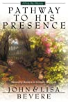 Pathway To His Presence: A Forty Day Odyssey