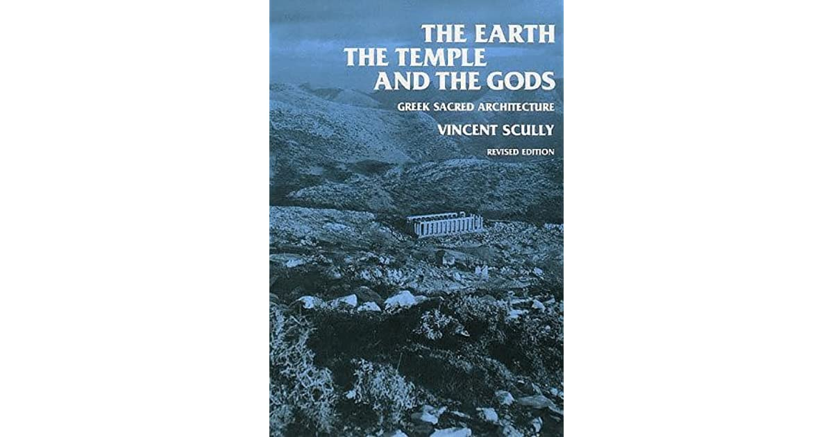 The Earth The Temple And The Gods Greek Sacred Architecture By