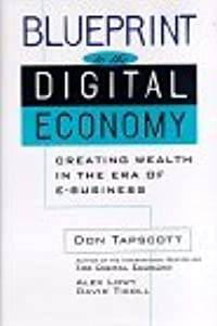 Blueprint To The Digital Economy; Creating Wealth In The Era Of E Business