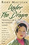 Under the Dragon: Travels in a Betrayed Land