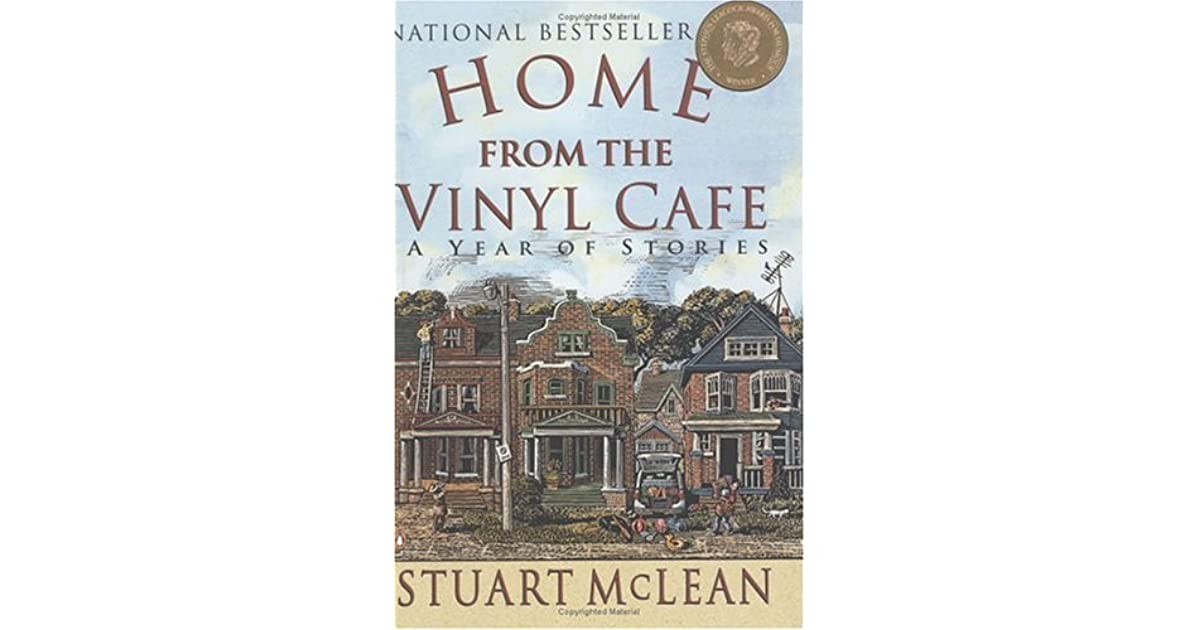 Home From The Vinyl Cafe A Year Of Stories By Stuart Mclean