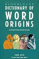 Bloomsbury Dictionary Of Word Origins