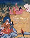 The Flying Mystics Of Tibetan Buddhism by Glenn H. Mullin