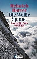 Die Weiße Spinne: Das Große Buch vom Eiger