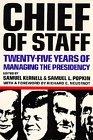 Chief of Staff: Twenty-Five Years of Managing the Presidency