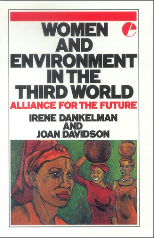 Women And The Environment In The Third World: Alliance For The Future (Iucn Sustainable Development Series)