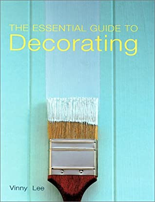 The Essential Guide To Decorating by Vinny Lee
