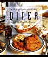 Diner: The Best of Casual American Cooking