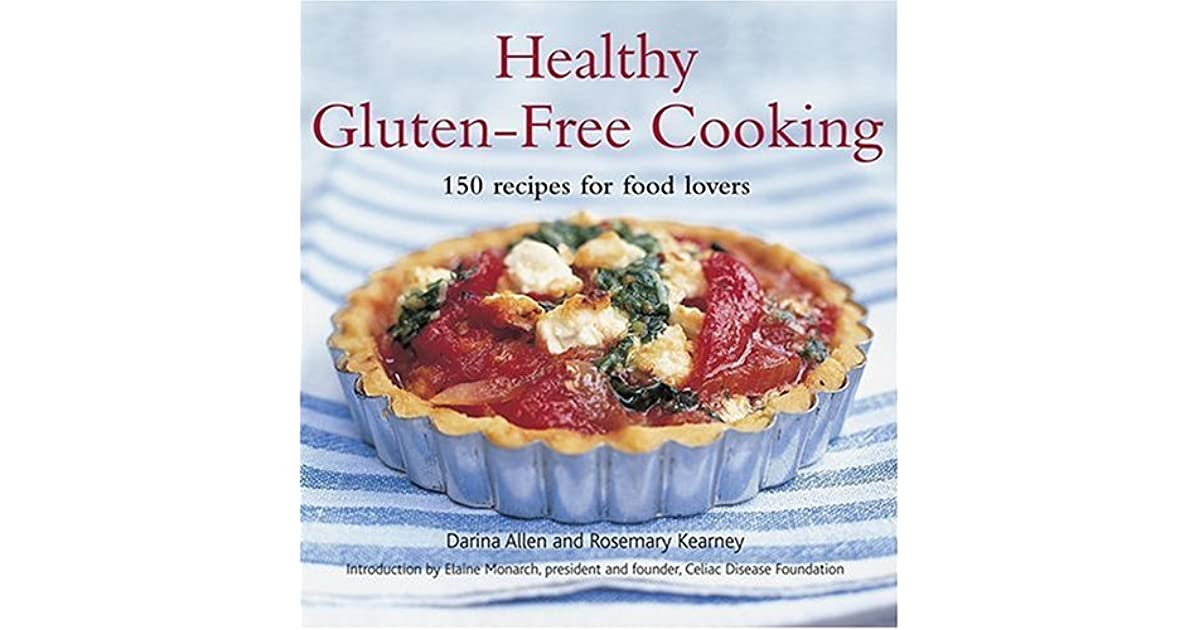 Healthy gluten free cooking 150 recipes for food lovers by darina allen forumfinder Choice Image