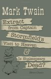 Extract from Captain Stormfield's Visit to Heaven/Is Shakespeare Dead?