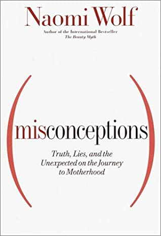 Misconceptions: Truth, Lies, and the Unexpected on the Journey to
