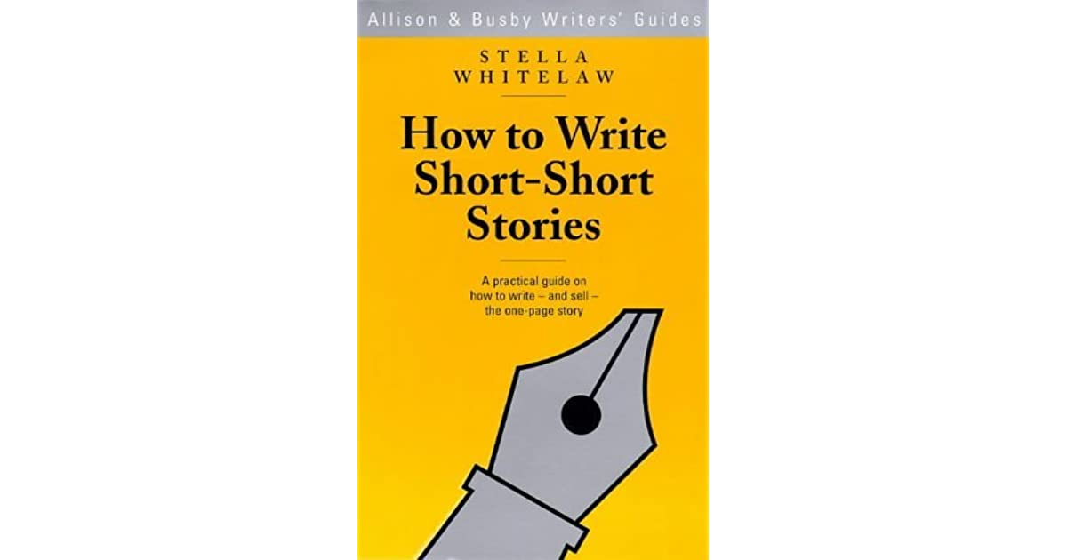 How to Write Short-Short Stories by Sarah Whitelaw