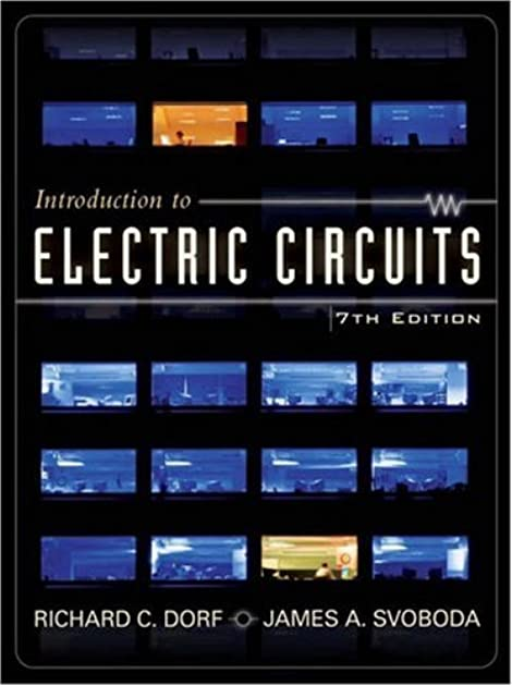 introduction to electric circuits by richard c dorfIntroduction To Electric Circuits By Richard Dorf James Svoboda #20