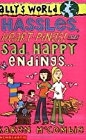 Hassles, Heart Pings! ,And Sad, Happy Endings (Allys World)