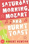 Saturday Morning, Mozart and Burnt Toast