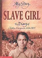 Slave Girl: The Diary Of Clotee, Virginia, USA 1859