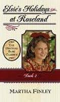 Elsie's Holidays at Roselands (The Original Elsie Classics #2)