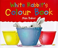 White Rabbit's Colour Book (Little rabbit books)