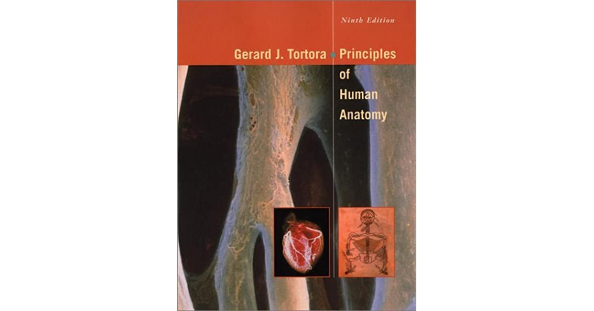 Principles of Human Anatomy by Gerard J. Tortora