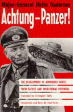 Achtung-Panzer!: Le développement des forces blindées, leur tactique et leur potentiel opérationnel