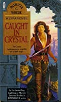 Caught in Crystal (Lyra, #4) (Orbit Books)