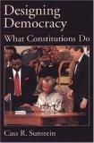 Designing Democracy  What Constitutions Do