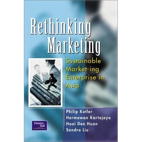 philip kotler sustainable marketing Rethinking marketing: sustainable marketing enterprise in asia, edition 2 - ebook written by philip kotler read this book using google play books app on your pc, android, ios devices.