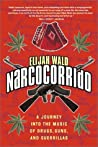 Narcocorrido: A Journey into the Music of Drugs, Guns, and Guerrillas