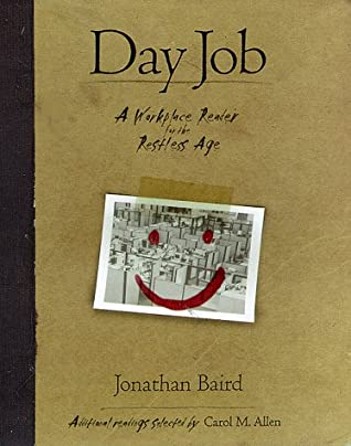 Day Job: A Workplace Reader for the Restless Age
