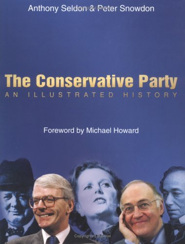 The Conservative Party - Seldon, Anthony