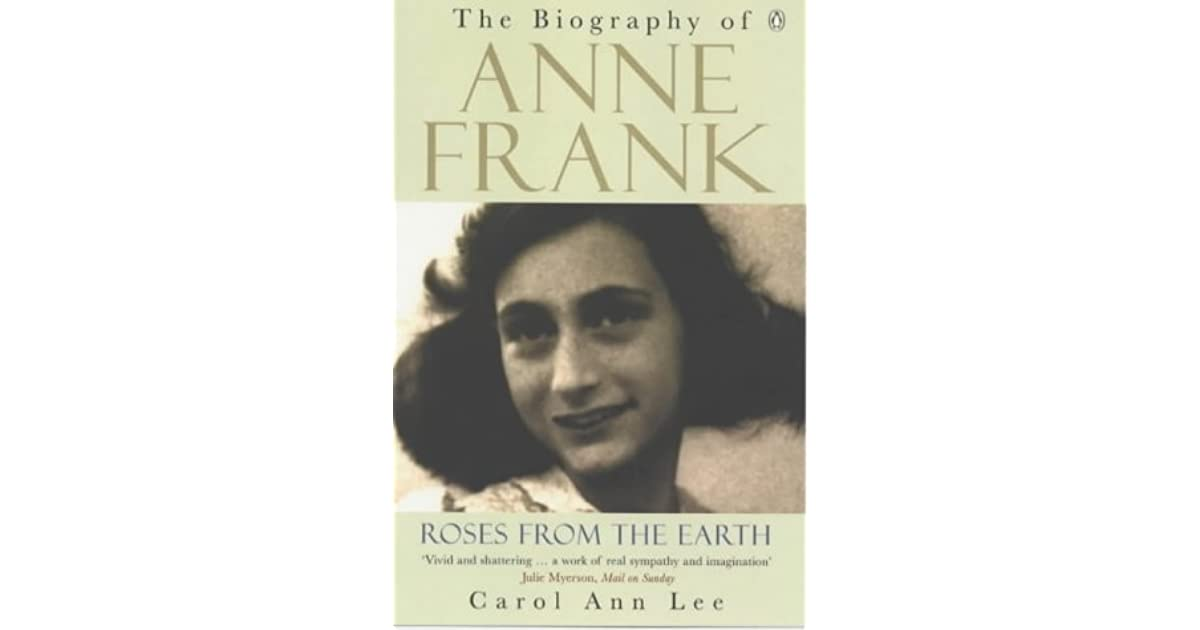 Roses from the earth the biography of anne frank by carol ann lee fandeluxe Epub