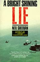A Bright, Shining Lie: John Paul Vann and America in Vietnam