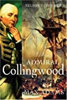 Admiral Collingwood: Nelson's Own Hero