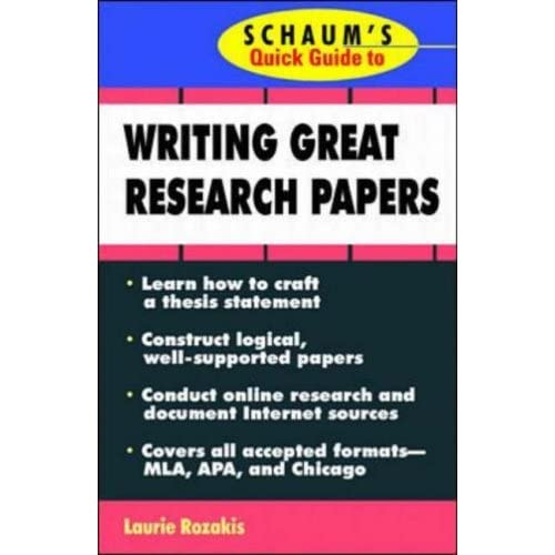 Schaum'S Quick Guide To Writing Great Research Papers By Laurie E