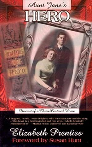 Aunt Jane's Hero: Portrait of a Christ Centered Home