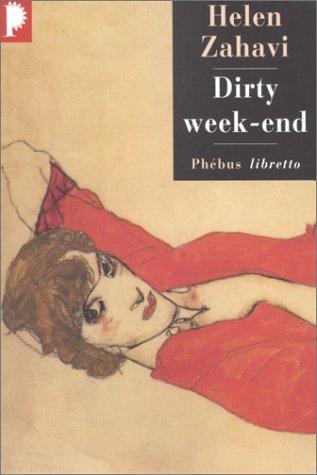 Dirty Week End by Helen Zahavi