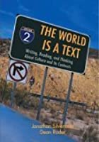 The World Is a Text: The Writing, Reading, and Thinking about Culture and Its Contexts
