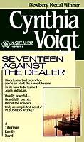 Seventeen Against the Dealer (Tillerman Family , #7)