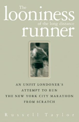 The Looniness of the Long Distance Runner by Russell Taylor